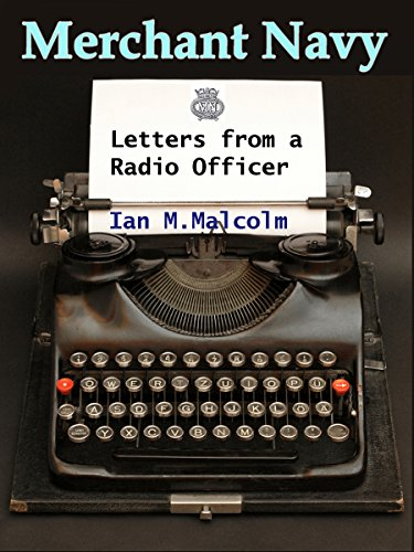 merchant-navy-letters-from-a-radio-officer-brocklebank-marconi-redifon-crown-agents-clan-line-rfa-fe