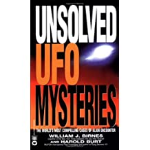 Unsolved UFO Mysteries: The World's Most Compelling Cases of Alien Encounter by William J. Birnes (2000-07-01)