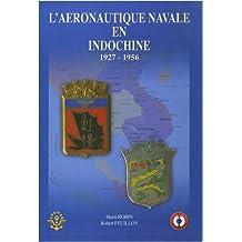L'aéronautique navale en Indochine : 1927-1956