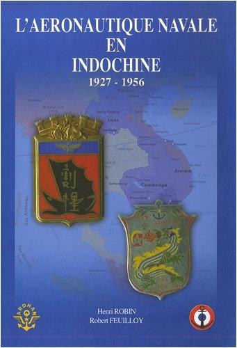L'aéronautique navale en Indochine : 1927-1956 par Henri Robin