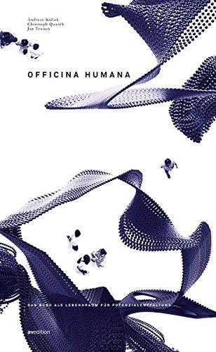 Officina Humana: Das Büro als Lebensraum für Potentialentfaltung