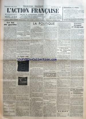 ACTION FRANCAISE (L') [No 56] du 25/02/1936 - NATIONALISME ET RELIGION - LA LOI DU GORILLE PAR LEON DAUDET - LA REPUBLIQUE CONTRE LA LIBERTE DE LA PRESSE - LES DRAPEAUX ROUGES PRIS AU FRONT POPULAIRE - M. GUERNUT ET NAPOLEON - LA POLITIQUE - A LYON - LE DOCTEUR FIESSINGER - EMOI POLICIER - CHEZ NOS AMIS - ISRAEL SERA-T-IL ROI ? - PROMENADE A LA PREFECTURE PAR CHARLES MAURRAS - LES MEDECINS LYONNAIS DEFERENT AU CONSEIL D'ETAT L'ARRETE DU PREFET DU RHONE QUI A INTERDIT LEUR BANQUET PAR BUJADOUX - par Collectif