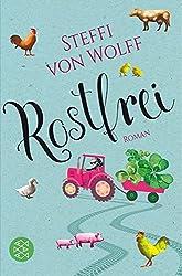 Rostfrei: Roman