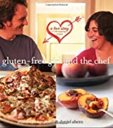 Gluten-Free Girl and the Chef: A Love Story with 100 Tempting Recipes by Shauna James Ahern (2010-09-03)