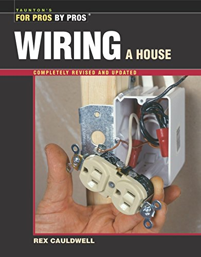 Wiring a House Rev (For Pros by Pros) por Rex Cauldwell