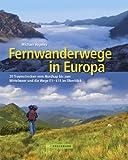 Fernwanderwege in Europa: 25 Traumstrecken vom Nordkap bis zum Mittelmeer und die Wege E1 – E11 im Überblick