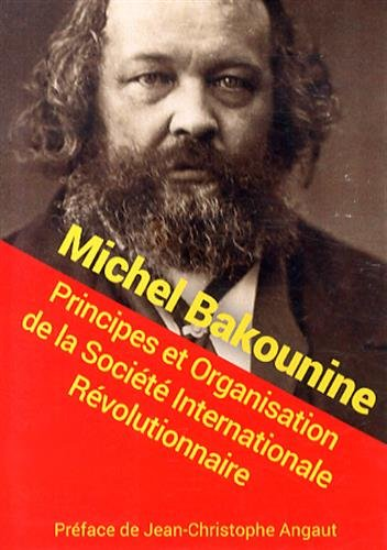 Principes et Organisation de la Socit Internationale Rvolutionnaire