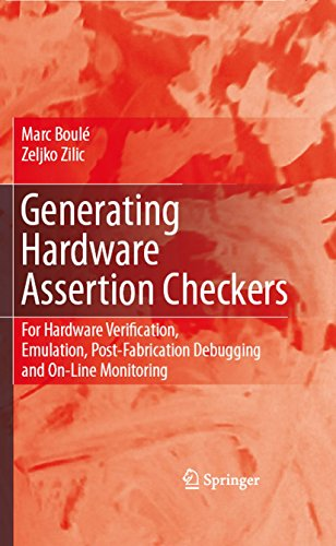 Generating Hardware Assertion Checkers: For Hardware Verification, Emulation, Post-Fabrication Debugging and On-Line Monitoring (English Edition)