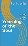 Yearning of the Soul: Kriya Yoga