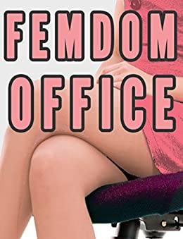 Femdom Office Bundle (Female Domination at Work Stories: Facesitting, Punishment, Humiliation) (English Edition) par [Wild, Chrissy]