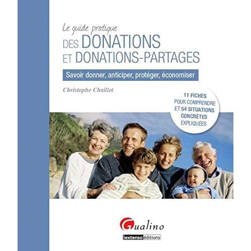 Le guide pratique des donations et donations-partages - Savoir donner, anticiper, protéger, économiser