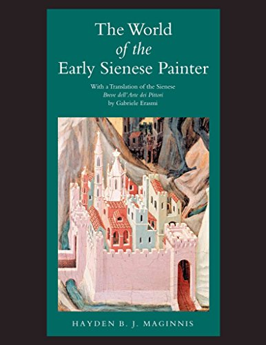[(The World of the Early Sienese Painter)] [By (author) Hayden B.J. Maginnis] published on (December, 2000)