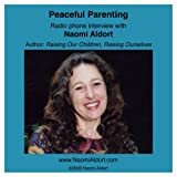 Peaceful Parenting: Naomi Aldort