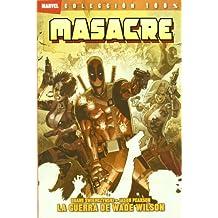 Masacre. La guerra de Wade Wilson