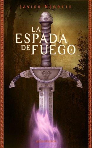 La Espada de Fuego (Fantasía) por Javier Negrete