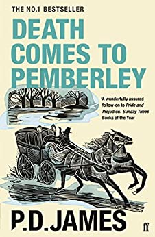 Death Comes to Pemberley: Enhanced Edition by [James, P. D.]