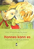 Hannes kann es: Eine Geschichte zum Schauen, Reimen und Gebärden