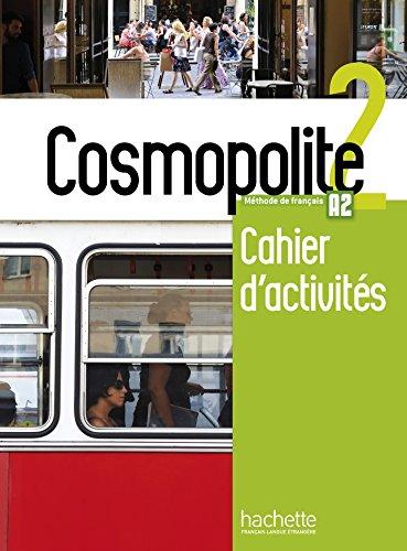 Cosmopolite. Cahier. Per le Scuole superiori. Con espansione online. Con CD-Audio: 2