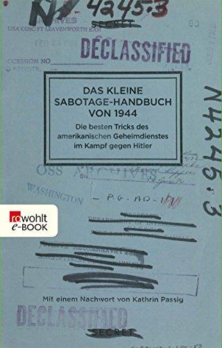 Das kleine Sabotage-Handbuch von 1944: Die besten Tricks des amerikanischen Geheimdienstes im Kampf gegen Hitler