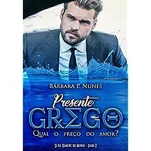 Presente Grego (Homens do Mundo Livro 2) (Portuguese Edition)