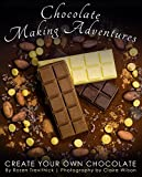 Chocolate Making Adventures by Rosen Trevithick, Claire Wilson