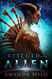 Rescued by an Alien: Alien Mate Romance (Stolen by an Alien Book 2)