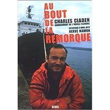 Au bout de la remorque - L'Erika et les autres de Charles Claden,Hervé Hamon ( 4 octobre 2001 )
