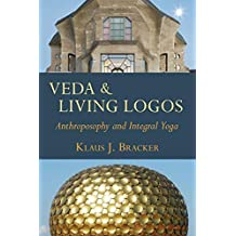 Veda and Living Logos: Anthroposophy and Integral Yoga ...