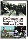 Die Deutschen und die Polen: Geschichte einer Nachbarschaft - Deutsches Polen-Institut