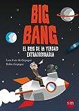 Big Bang. El Blog De La Verdad Extraordinaria (Conocimiento Prescripción)