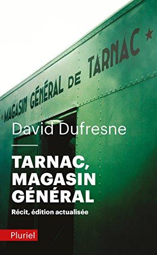 Tarnac, Magasin général: Récit
