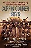 Coffin Corner Boys: One Bomber, Ten Men, and Their Harrowing Escape from Nazi-Occupied France