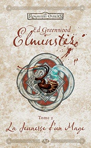 La Jeunesse d'un mage: Elminster, T1 par Ed. Greenwood