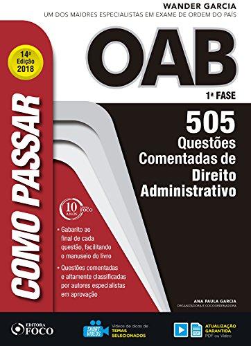 Como passar na OAB 1ª Fase: direito administrativo: 505 questões comentadas (Portuguese Edition) por Wander Garcia