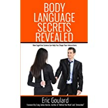 Body Language Secrets Revealed (Non Verbal Book 1) (English Edition)