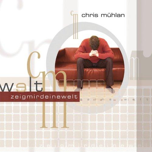 zeig mir deine welt von chris m hlan bei amazon music. Black Bedroom Furniture Sets. Home Design Ideas