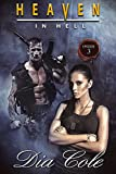 Heaven in Hell: Episode Three: A Post-Apocalyptic Paranormal Romance Series (The third episode in the Heaven in Hell Series)