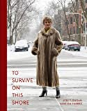 Jess T. Dugan & Vanessa Fabbre: To Survive on This Shore. Photographs and Interviews with Transgender and Gender Non-Conforming Older Adults
