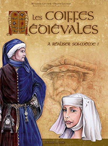 Les Coiffes Médiévales par Leuner Suzanne et Leuner Frank