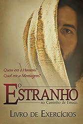 O Estranho no Caminho de Emaus - Livro de Exercicios (Portuguese Edition) by John R. Cross (2012-07-27)