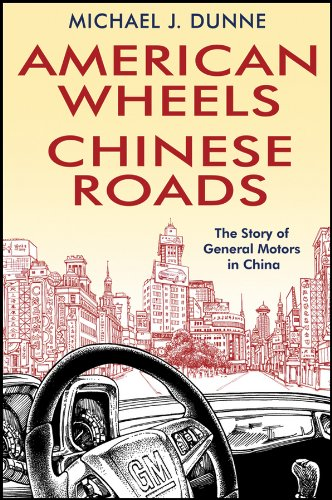 american-wheels-chinese-roads-the-story-of-general-motors-in-china