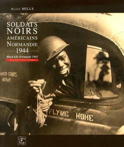 Soldats noirs américains : Normandie, 1944 par Alice Mills