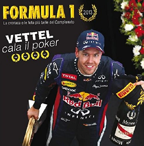 Formula 1 2013. Ediz. illustrata por Giorgio Stirano