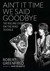 Ain't It Time We Said Goodbye: The Rolling Stones on the Road to Exile (English Edition)