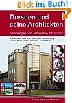 Dresden und seine Architekten: Strömu...