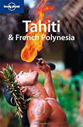 Tahiti and French Polynesia (Lonely Planet Country Guides)