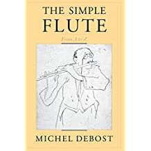 The Simple Flute: From A-Z