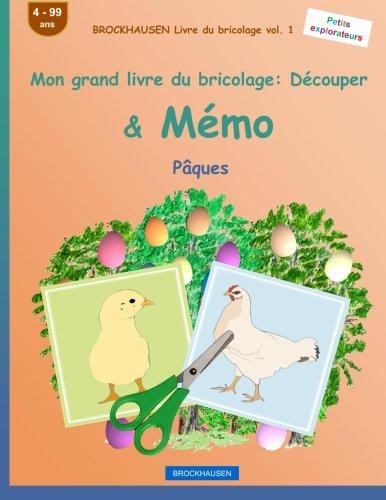 BROCKHAUSEN Livre du bricolage vol. 1 - Mon grand livre du bricolage: Découper & Mémo: Pâques par Dortje Golldack