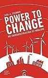 Power to change: Die Energierevolution ist möglich -