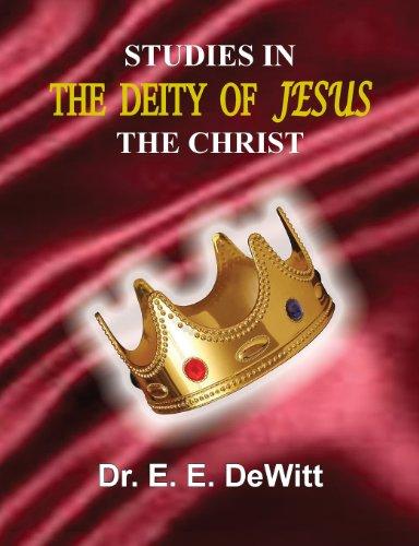 Studies In The Deity of Jesus, The Christ